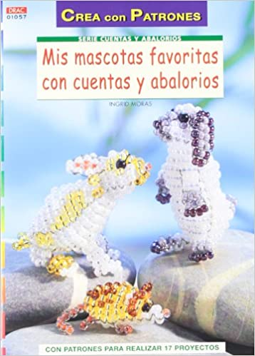 e1ea889d8081 Mis mascotas favoritas con cuentas y abalorios Serie Cuentas Y Abalorios   Amazon.es  Ingrid Moras  Libros
