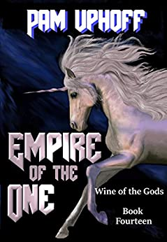 Empire of the One (Wine of the Gods Book 14) by [Uphoff, Pam]