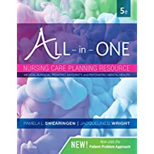 All-in-One Nursing Care Planning Resource: Medical-Surgical, Pediatric, Maternity, and Psychiatric-Mental Health (All In One Care Planning Resource)