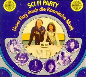 Price comparison product image Sci Fi Party : Unser Flug Durch Die Kosmische Musik