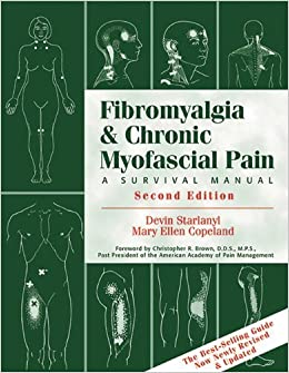 Fibromyalgia and Chronic Myofascial Pain Syndrome: A Survival Manual by Starlanyl, Devin J., Copeland, Mary Ellen, Brown, Christophe Published by New Harbinger Publications (2001)