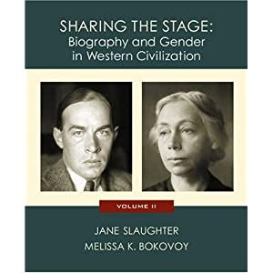 Sharing the Stage: Biography and Gender in Western Civilization (Volume II)