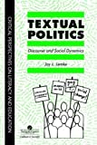 Textual Politics : Discourse and Social Dynamics, Lemke, Jay L., 0748402160