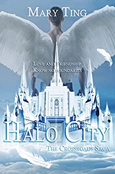 (Prequel to Crossroads) Halo City (Crossroads Saga) by [Ting, Mary]