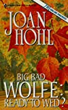 Big Bad Wolfe, Joan Hohl, 0373483961