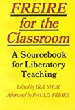 Freire for the Classroom, Ira Shor, 0867091975
