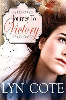 Journey to Victory: Sweeping Historical Saga of Young America (Patriots and Seekers Book 1) by [Cote, Lyn]