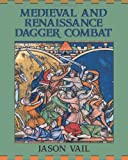 Medieval and Renaissance Dagger Combat