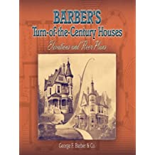 Barber's Turn-of-the-Century Houses: Elevations and Floor Plans (Dover Architecture)