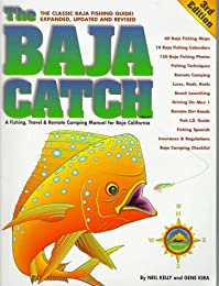 The Baja Catch: A Fishing, Travel & Remote Camping Manual for Baja California