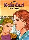 Soledad, tome 6 : L'Autre Soeur par Tito