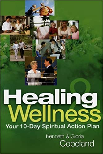 Image result for healing wellness kenneth copeland""