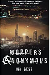 Moppers Anonymous: Pizza, plotters and freedom fighters - Did you want fries with that? Paperback