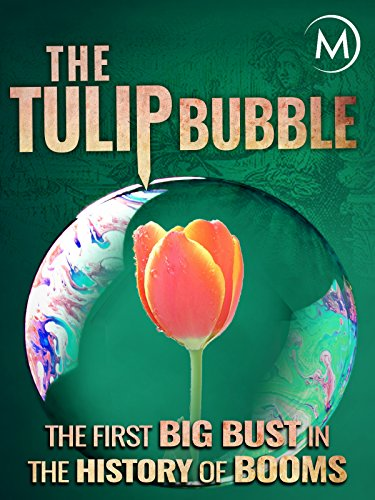 The Tulip Bubble: The First Big Bust in the History of ()