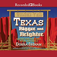 Texas Bigger and Brighter: 50 Iconic Lone Star People, Places, and Things | Livre audio Auteur(s) : Donna Ingham Narrateur(s) : Rebecca Mitchell