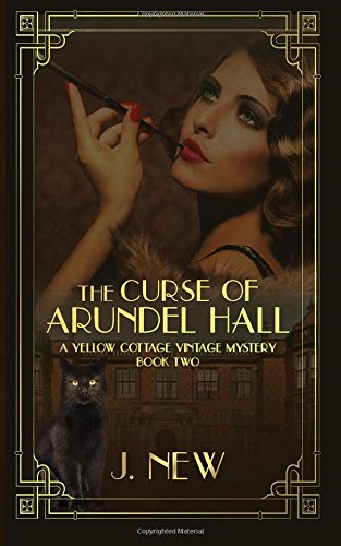 The Curse of Arundel Hall (A Yellow Cottage Vintage Mystery)