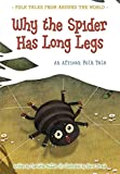 Why the Spider Has Long Legs: An African Folk Tale (Folk Tales From Around the World)