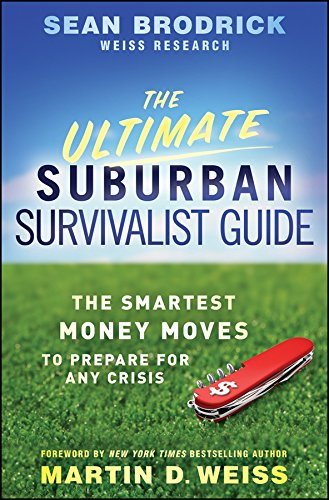 Download The Ultimate Suburban Survivalist Guide: The Smartest Money Moves to Prepare for Any Crisis Pdf