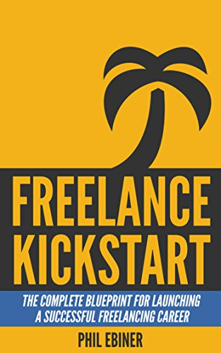 Amazon freelance kickstart the complete blueprint for freelance kickstart the complete blueprint for launching a successful freelancing career by ebiner malvernweather Images