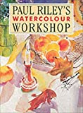 Watercolour Workshop, Paul Riley, 187058645X