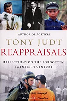 Reappraisals: Reflections On The Forgotten Twentieth Century por Tony Judt