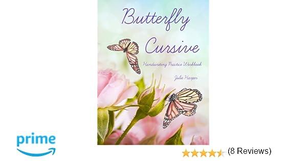 Butterfly Cursive Handwriting Practice Workbook: Julie Harper ...