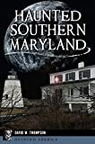Haunted Southern Maryland (Haunted America)