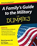 A Family's Guide to the Military for Dummies, Sheryl Garrett and Sue Hoppin, 0470386975
