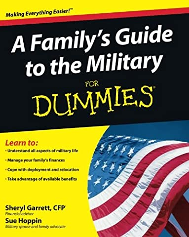 A Family's Guide to the Military For Dummies (Army Wives Handbook)