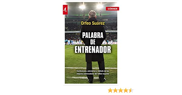 Amazon.com: Palabra de entrenador (Deportes (corner)) (Spanish Edition) eBook: Orfeo Suárez: Kindle Store