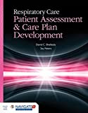 Respiratory Care: Patient Assessment and Care