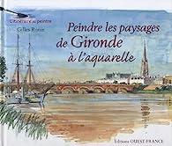 Peindre les paysages de Gironde à l'aquarelle par Gilles Ronin