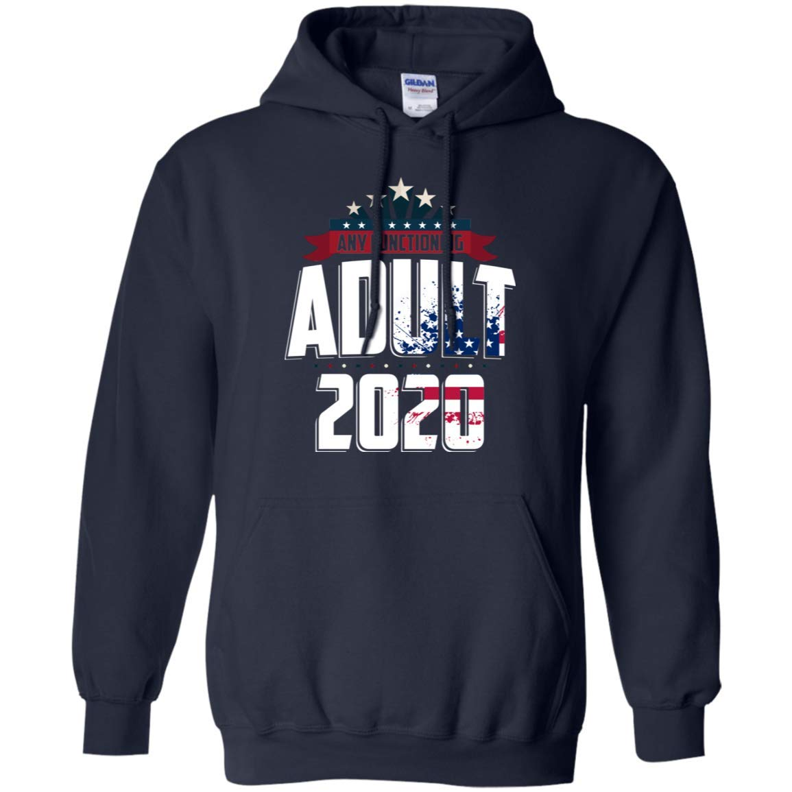 Teely Shop Mens Any Functioning Adult 2020:G185 Gildan Pullover Hoodie 8 oz.