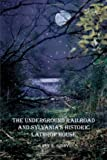 The Underground Railroad and Sylvania's Historic Lathrop House, Gaye E. Gindy, 1434367614