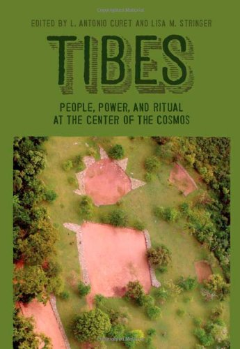 Tibes: People, Power, and Ritual at the Center of the Cosmos (Caribbean Archaeology and Ethnohistory)
