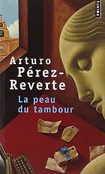 La Peau du tambour par Pérez-Reverte