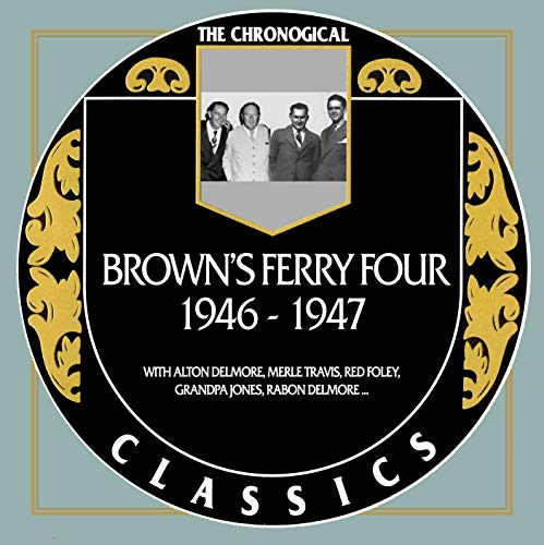 Brown Ferry Four - Brown`s Ferry Four - Chronological Classics 1946-1947