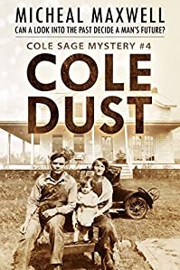 Cole Dust by Micheal Maxwell ebook deal