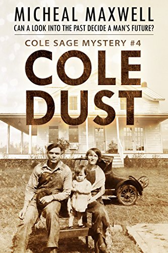Cole Dust: A Cole Sage Novel Book #4 (A Cole Sage Mystery)