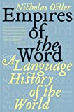Empires of the Word: A Language History of the World