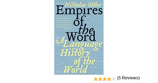 Empires of the word a language history of the world ebook empires of the word a language history of the world ebook nicholas ostler amazon kindle store fandeluxe Document