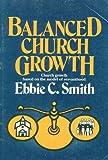 Balanced Church Growth, Ebbie C. Smith, 0805462465