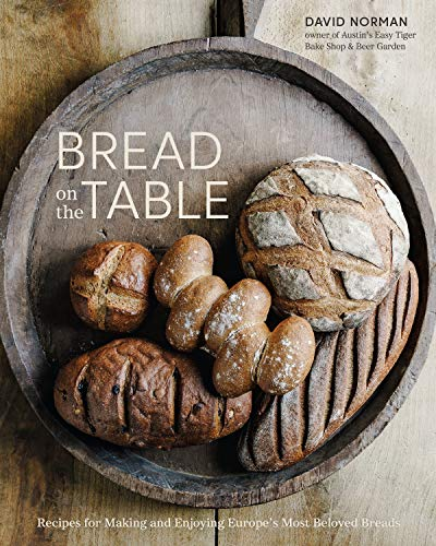 Bread on the Table: Recipes for Making and Enjoying Europe