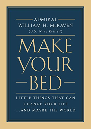 Make Your Bed: Little Things That Can Change Your
