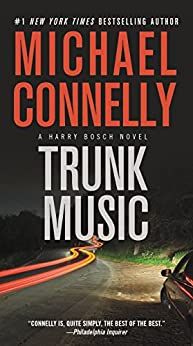 Trunk Music (A Harry Bosch Novel Book 5) by [Connelly, Michael]