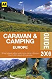 Caravan and Camping Europe 2009, AA Publishing Staff, 0749560630