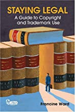 Staying Legal: A Guide to Copyright and Trademark Use [Box Set]