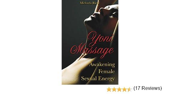 Yoni massage awakening female sexual energy kindle edition by yoni massage awakening female sexual energy kindle edition by michaela riedl religion spirituality kindle ebooks amazon fandeluxe Gallery