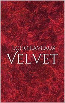 Velvet by [LaVeaux, Echo]