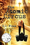 The Atomic Circus, K. Finn, 1482732483